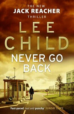 Never Go Back: (Jack Reacher 18) By Child, Lee Book The Cheap Fast Free Post • 3.29£