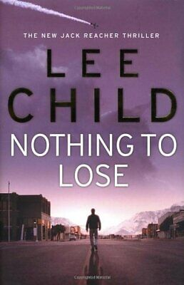 £3.59 • Buy Nothing To Lose (Jack Reacher) By Child, Lee Hardback Book The Cheap Fast Free