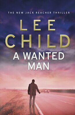 A Wanted Man: (Jack Reacher 17) By Child, Lee Book The Cheap Fast Free Post • 5.49£