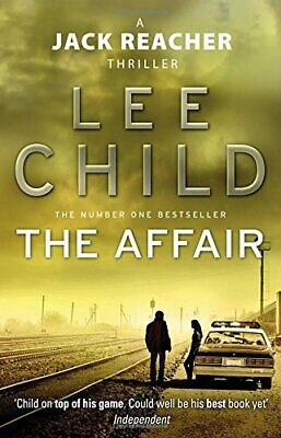 The Affair: (Jack Reacher 16) By Child, Lee Book The Cheap Fast Free Post • 3.99£