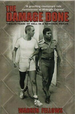 £3.29 • Buy The Damage Done: Twelve Years Of Hell In A Bangkok Pr... By Fellows, W Paperback