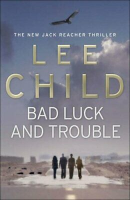 Bad Luck And Trouble: (Jack Reacher 11) By Child, Lee Hardback Book The Cheap • 3.99£