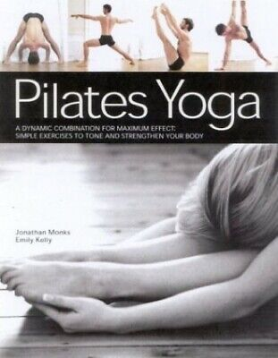 Pilates Yoga By Emily Kelly Hardback Book The Cheap Fast Free Post • 4.49£