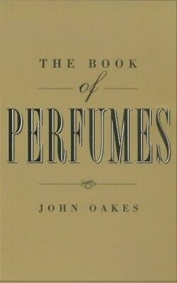 The Book Of Perfumes By Oakes, John Paperback Book The Cheap Fast Free Post • 11.99£