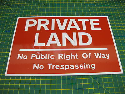1 PRIVATE LAND NO PUBLIC RIGHT OF WAY NO TRESPASSING SIGN RED 300mm X 200mm A4 • 4.44£