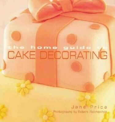 Home Guide To Cake Decorating By Murdoch Books Test Kitchen Paperback Book The • 4.99£