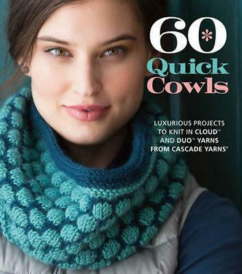 AU28.26 • Buy 60 Quick Cowls: Luxurious Projects To Knit In Cloud And Duo Yarns From Cascade Y