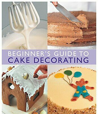 Beginner'S Guide To Cake Decorating By Merehurst Editors Paperback Book The • 4.09£