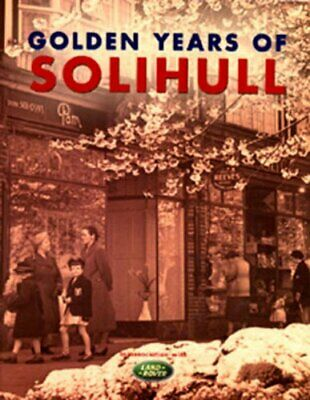 Golden Years Of Solihull Paperback Book The Cheap Fast Free Post • 8.99£