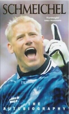 Schmeichel: The Autobiography By Schmeichel, Peter Paperback Book The Cheap Fast • 9.99£