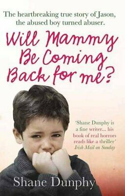£3.49 • Buy Will Mammy Be Coming Back For Me? By Shane Dunphy Paperback Book The Cheap Fast