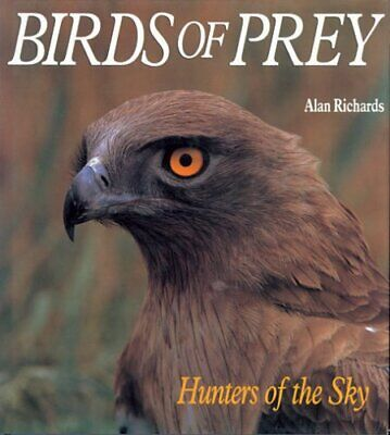 £3.99 • Buy Birds Of Prey: Hunters Of The Sky By Richards, Alan Hardback Book The Cheap Fast