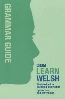 Grammar Guide For Learners (BBC Learn Welsh): The Ide... By Meic Gilby Paperback • 9.99£