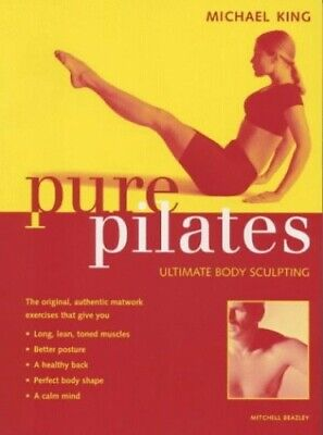 £3.99 • Buy Pure Pilates: Ultimate Body Sculpting By King, Michael Hardback Book The Cheap