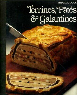 Terrines, Pates, Galantines (Good Cook S.) By The Editors Of Time-Life Paperback • 7.99£