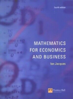 £5.49 • Buy Mathematics For Economics And Business By Jacques, Mr Ian Paperback Book The