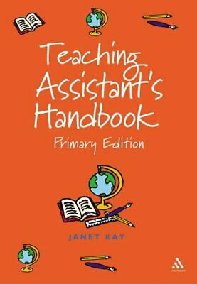 £6.49 • Buy Teaching Assistant's Handbook: Primary Edition By Kay, Janet Paperback Book The