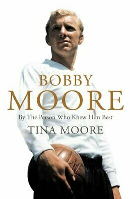 £4.99 • Buy Bobby Moore: By The Person Who Knew Him Best By Tina Moore Hardback Book The