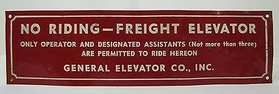 $125 • Buy GENERAL ELEVATOR Co Old Sign NO RIDING FREIGHT ELEVATOR Tin Safety Advertising