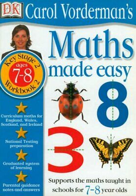 Maths Made Easy: Age 7-8 Book 2: Age 7-8 Bk.2 (... By Vorderman, Carol Paperback • 7.49£