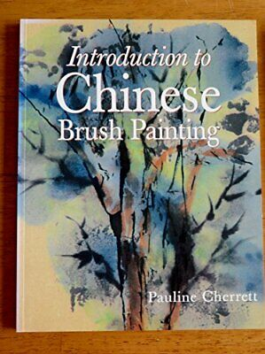 Introduction To Chinese Brush Painting By Pauline Cherrett (editor) Book The • 5.49£