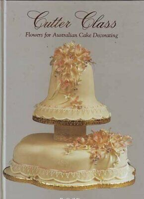 £5.59 • Buy Cutter Class: Flowers For Australian Cake Decorating By Dorter, Gail Book The