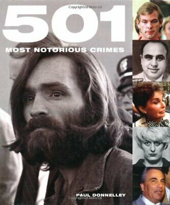 £4.49 • Buy 501 Most Notorious Crimes (True Crime) By Donnelley, Paul Hardback Book The
