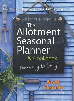 The Allotment Book: Seasonal Planner And Cookbook By Clevely, Andi Hardback The • 5.20£