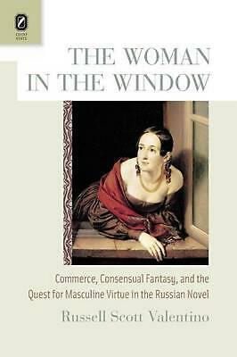 AU36.95 • Buy The Woman In The Window: Commerce, Consensual Fantasy, And The Quest For Masculi