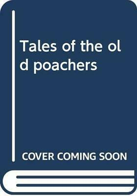 Tales Of The Old Poachers By Humphreys, John Book The Cheap Fast Free Post • 5.99£