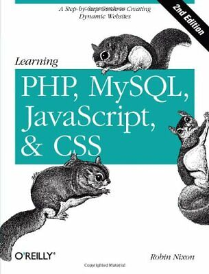 Learning PHP, MySQL, JavaScript, And CSS: A Step-by-Step Guide... By Robin Nixon • 5.49£