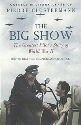 The Big Show: The Greatest Pilot's Story Of World War II Book The Cheap Fast • 4.80£