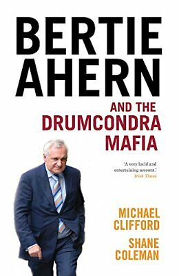 Bertie Ahern And The Drumcondra Mafia By Clifford, Michael Paperback Book The • 8.49£