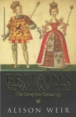 Britain's Royal Families: The Complete Genealogy By Weir, Alison Paperback Book • 5.99£
