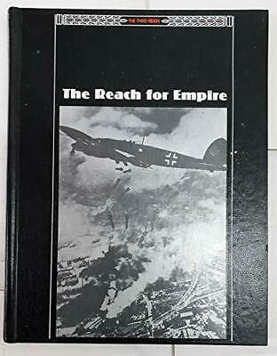 The Reach For Empire (Third Reich S.) By  Time-Life  Hardback Book The Cheap • 5.99£