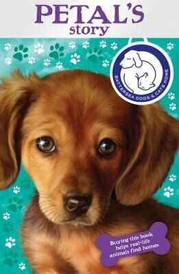 Battersea Dogs & Cats Home: Petal's Story By Battersea Dogs And Cats Home Book • 3.99£