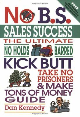 No B.S. Sales Success By Kennedy, Dan Paperback Book The Cheap Fast Free Post • 13.99£