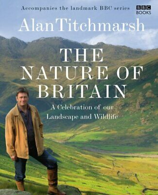 £2.59 • Buy The Nature Of Britain By Titchmarsh, Alan Hardback Book The Cheap Fast Free Post