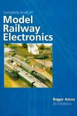 Complete Book Of Model Railway Electronics By Amos, Roger Hardback Book The • 12.99£