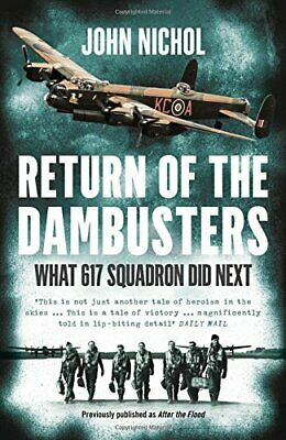Return Of The Dambusters: What 617 Squadron Did Next By Nichol, John Book The • 6.99£