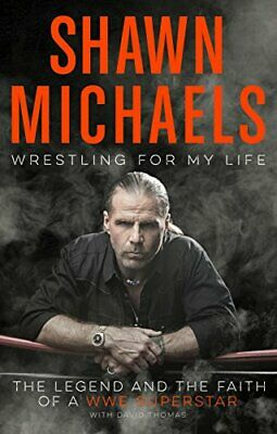 Wrestling For My Life: The Legend, The Reality, And The Fai... By Shawn Michaels • 7.49£