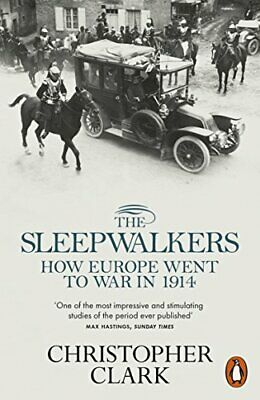 £4.49 • Buy The Sleepwalkers: How Europe Went To War In 1914 By Clark, Christopher Book The