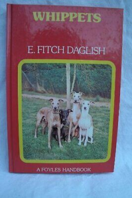 Whippets By E. Fitch Daglish Hardback Book The Cheap Fast Free Post • 5.99£