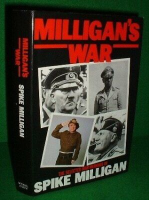 Milligan's War: The Selected War Memoirs Of Spike... By Milligan, Spike Hardback • 5.99£