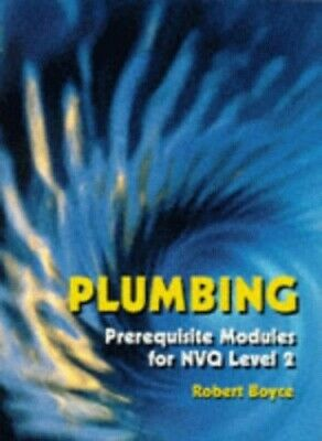 £12.99 • Buy Plumbing: Prerequisite Modules For NVQ Level 2 By Boyce, R.M. Paperback Book The