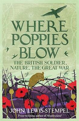 AU43.35 • Buy Where Poppies Blow: The British Soldier, Nature, The Great War By John Lewis-ste