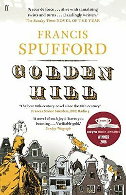 £3.59 • Buy Golden Hill: 'My Favourite Book Of The Last 5 Years'?Ric... By Spufford, Francis