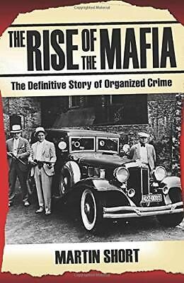 The Rise Of The Mafia By Martin Short Paperback Book The Cheap Fast Free Post • 2.99£