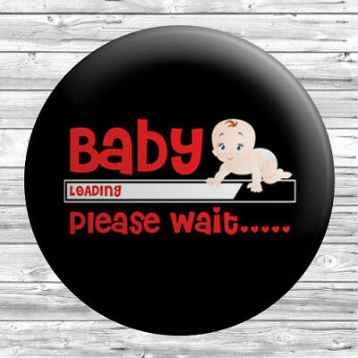 Baby Loading Button Badge 1 Inch / 25mm Novelty Cute Pregnant • 0.99£