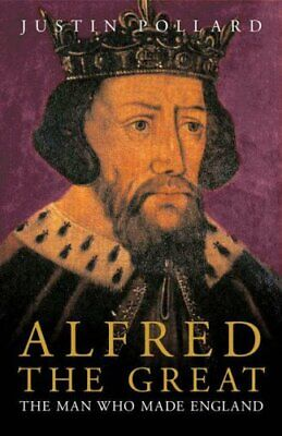 £8.99 • Buy Alfred The Great: The Man Who Made England By Pollard, Justin Hardback Book The